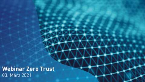 Veranstaltungstipp: «Warum Ihr Unternehmen jetzt auf Zero Trust setzen sollte»